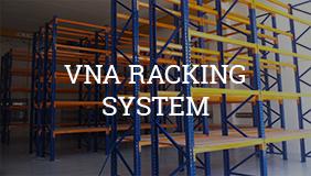 VNA RACKING SYSTEM